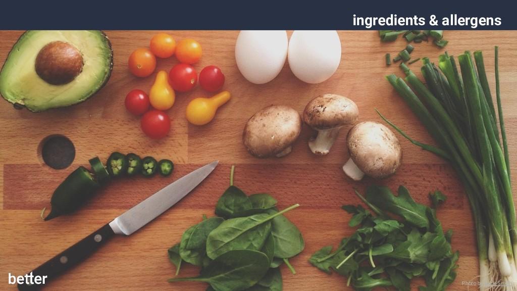 ingredients & allergens Photo by Katie Smith