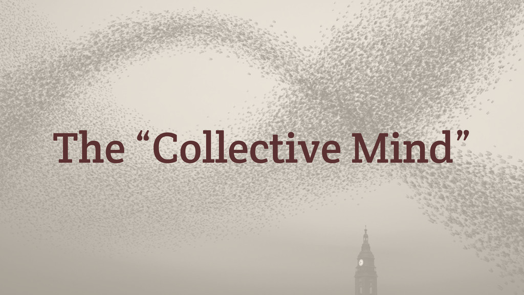 "The ""Collective Mind"""