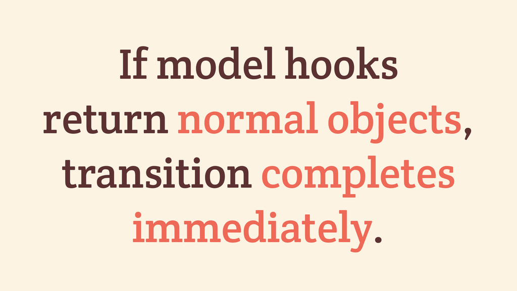 If model hooks return normal objects, transitio...