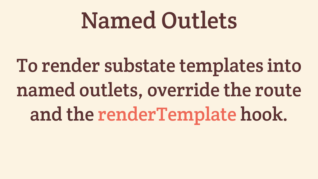 To render substate templates into named outlets...
