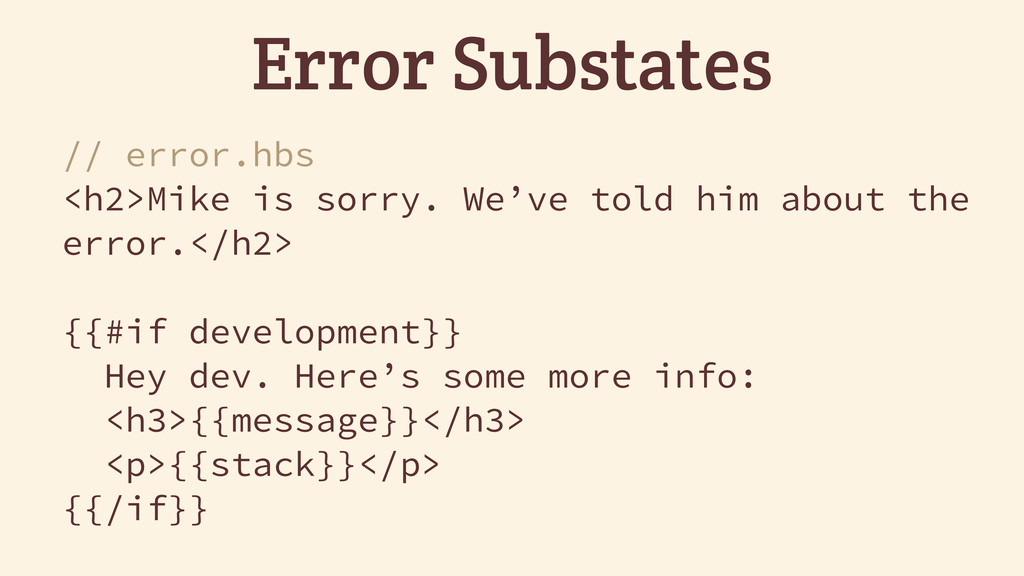 Error Substates // error.hbs <h2>Mike is sorry....