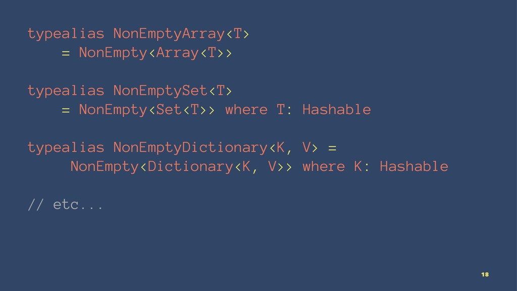 typealias NonEmptyArray<T> = NonEmpty<Array<T>>...