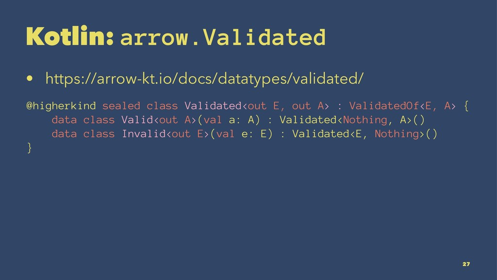 Kotlin: arrow.Validated • https://arrow-kt.io/d...