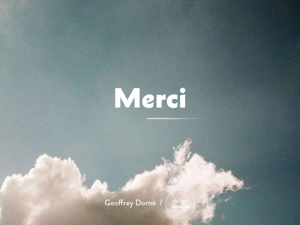 Merci Geoffrey Dorne /