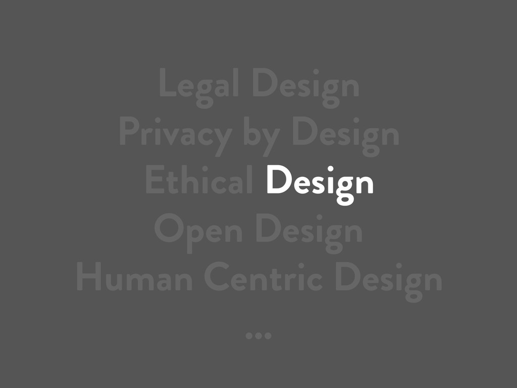 Legal Design Privacy by Design Ethical Design O...