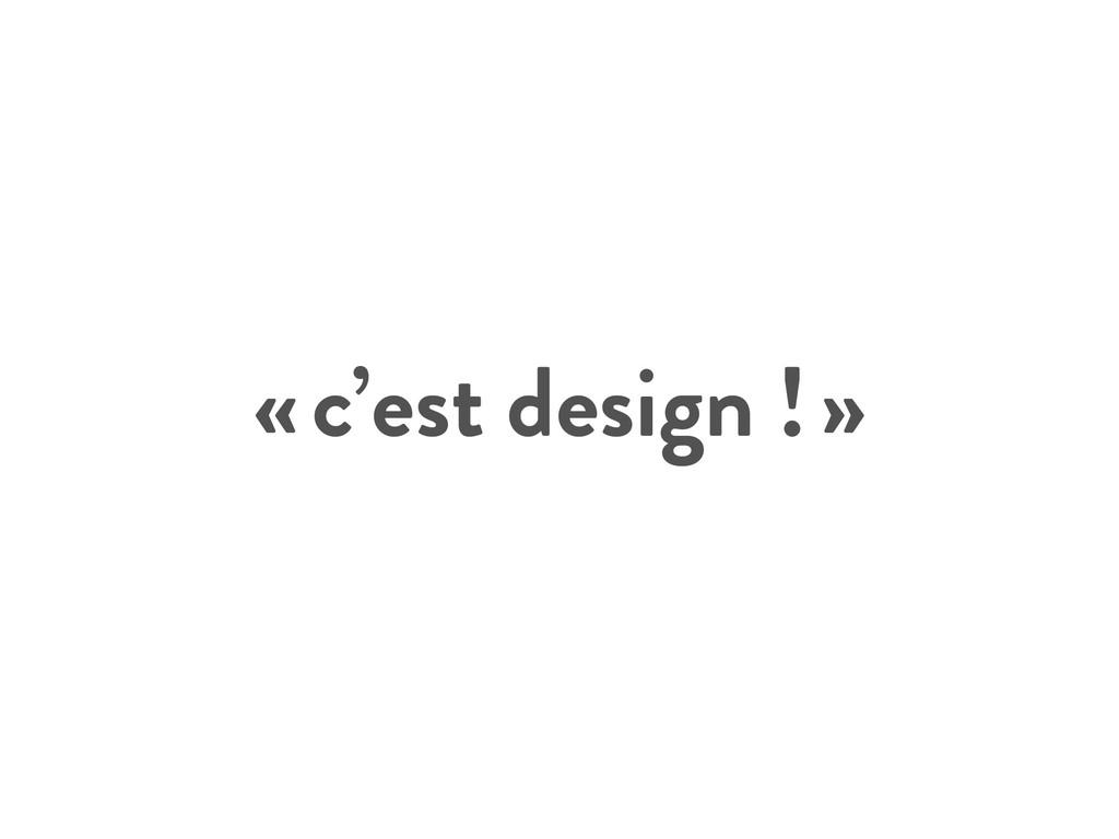«c'est design !»