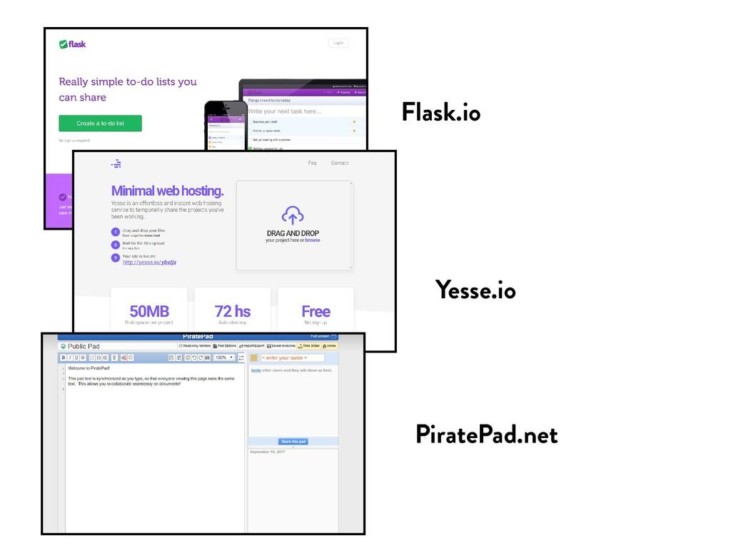 Yesse.io PiratePad.net Flask.io