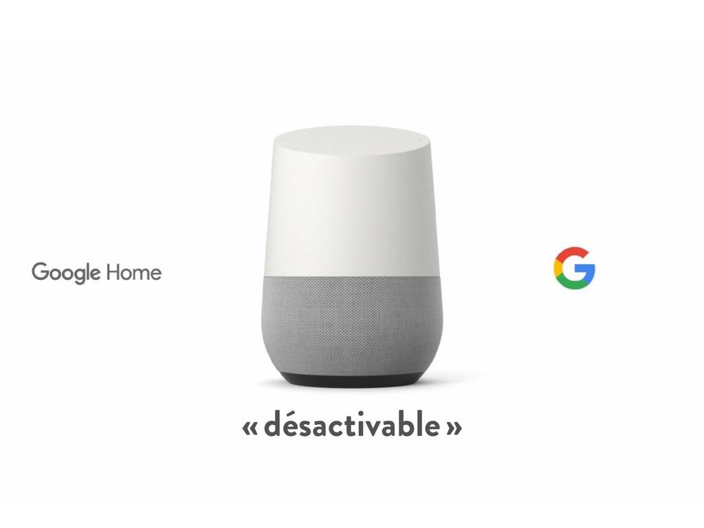 «désactivable»