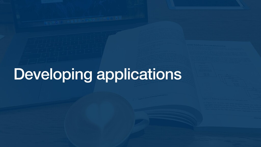 Developing applications