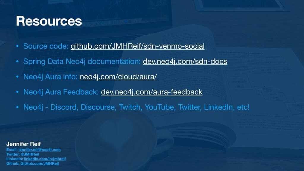 Resources • Source code: github.com/JMHReif/sdn...