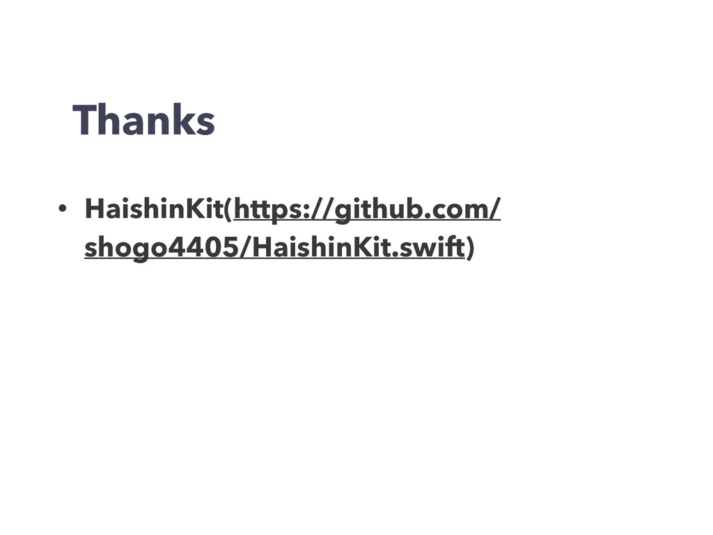Thanks • HaishinKit(https://github.com/ shogo44...