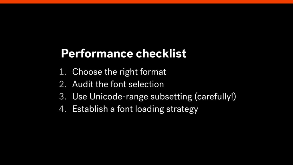 1. Choose the right format 2. Audit the font se...