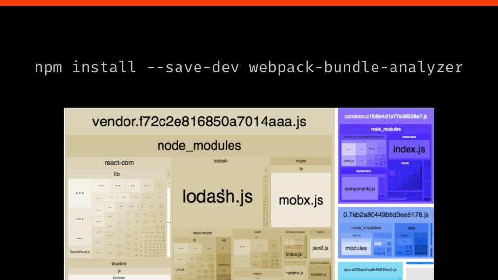 npm install --save-dev webpack-bundle-analyzer
