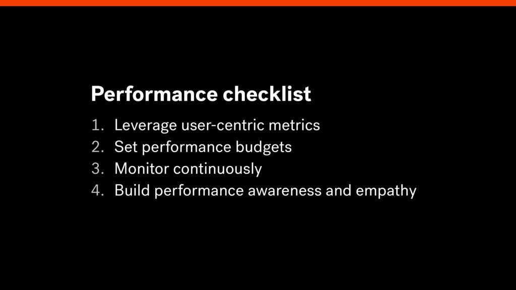 1. Leverage user-centric metrics 2. Set perform...