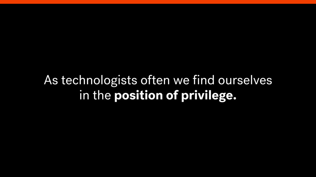 As technologists often we find ourselves in the ...