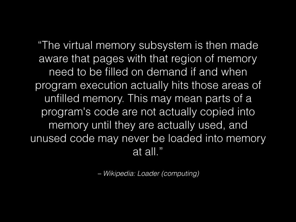 "– Wikipedia: Loader (computing) ""The virtual me..."