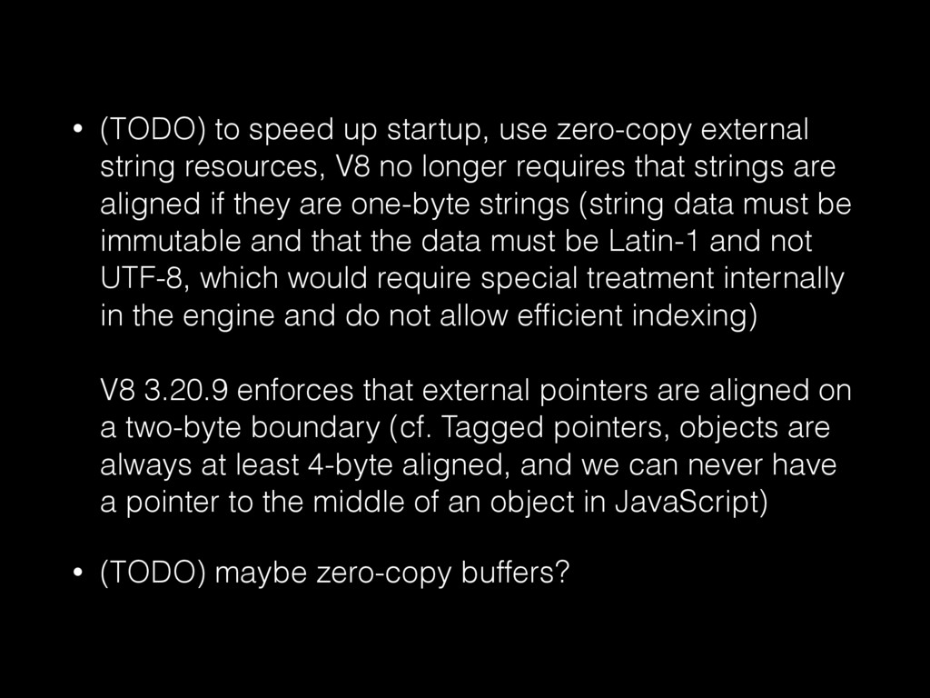 • (TODO) to speed up startup, use zero-copy ext...