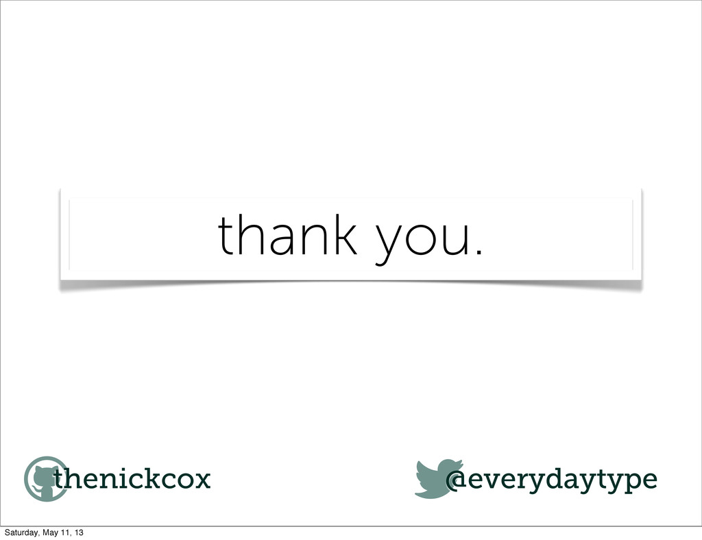 thank you. thenickcox @everydaytype Saturday, M...
