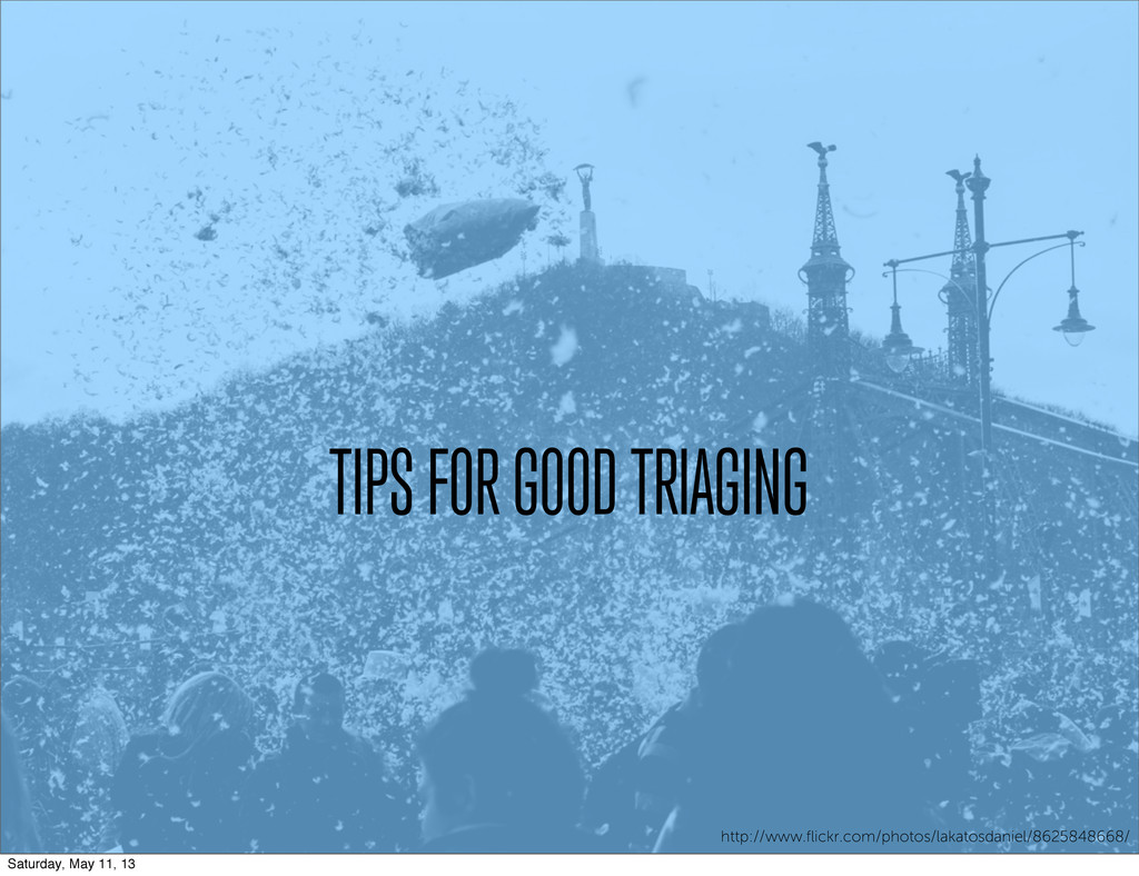 TIPS FOR GOOD TRIAGING http://www.flickr.com/pho...