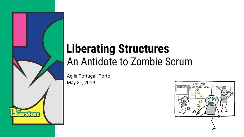 Liberating Structures An Antidote to Zombie Scr...