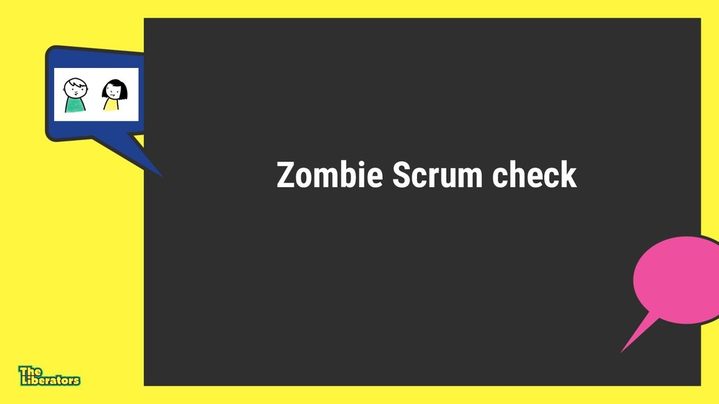 Zombie Scrum check