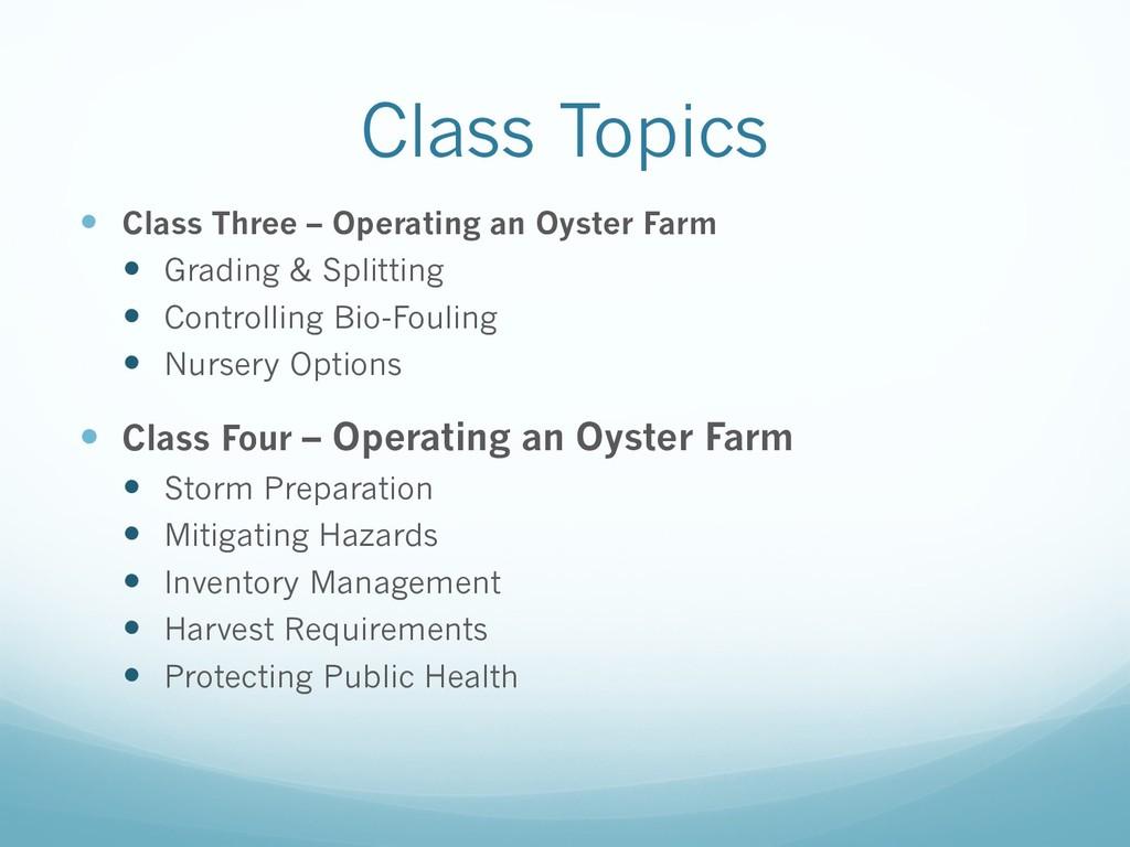 Class Topics — Class Three – Operating an Oyste...