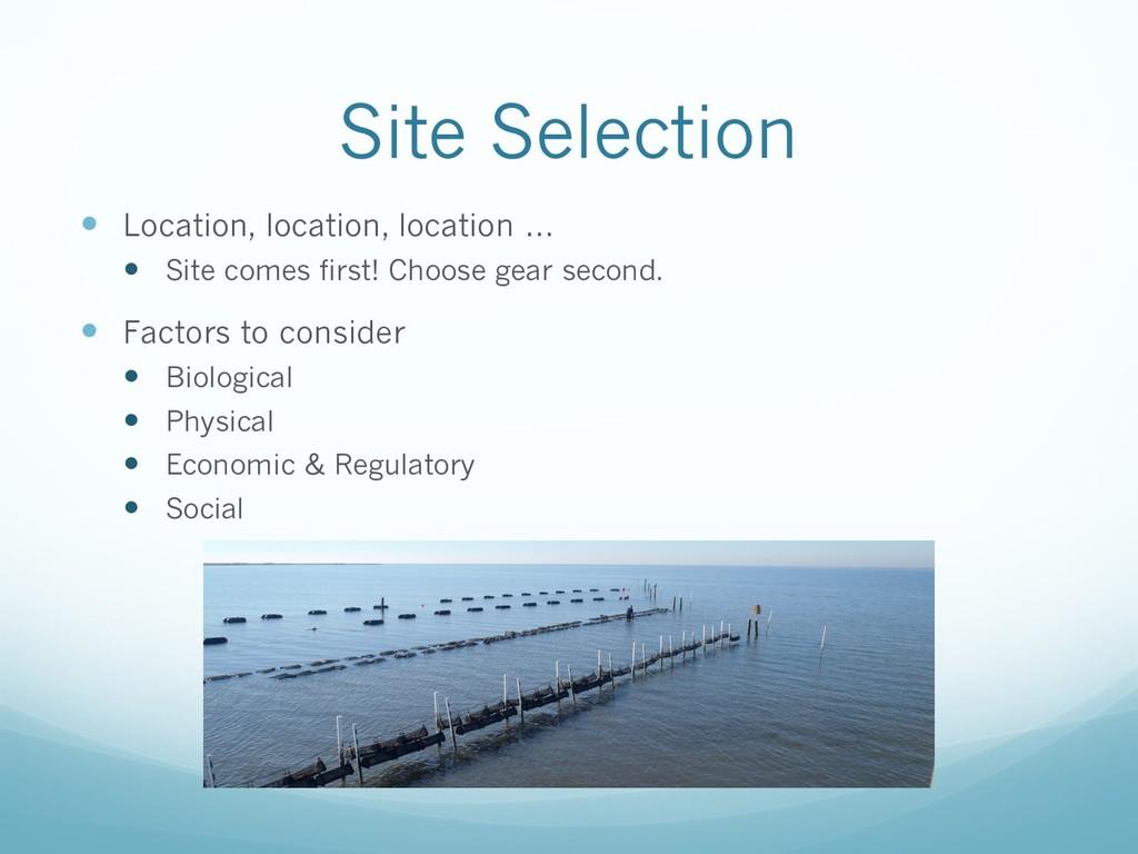 Site Selection — Location, location, location …...