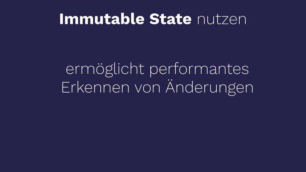 Immutable State nutzen ermöglicht performantes ...