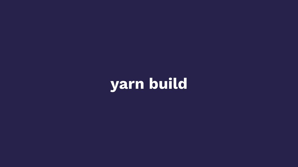 yarn build
