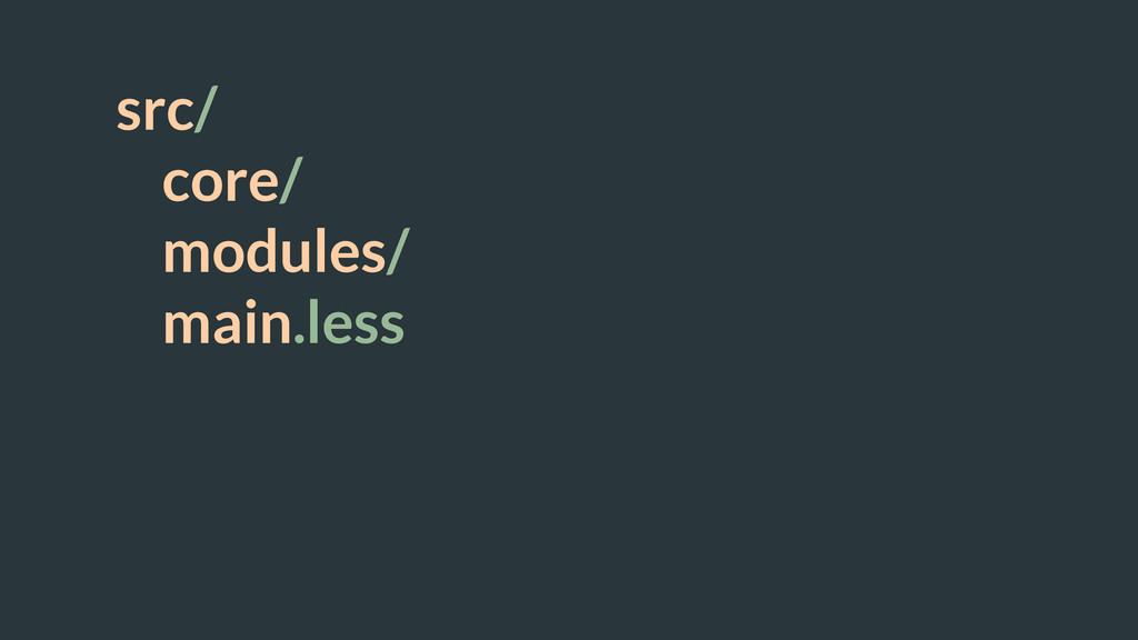 src/ core/ modules/ main.less ! !