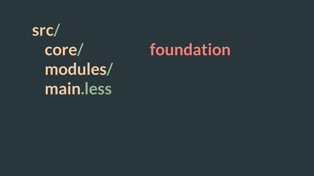 src/ core/ foundation modules/ main.less ! !
