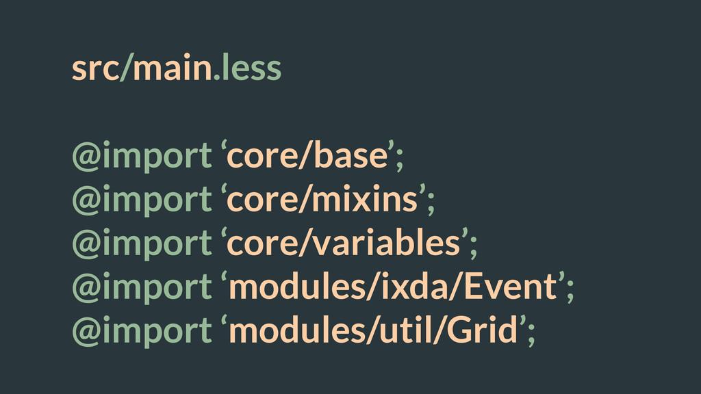 src/main.less ! @import 'core/base'; @import 'c...