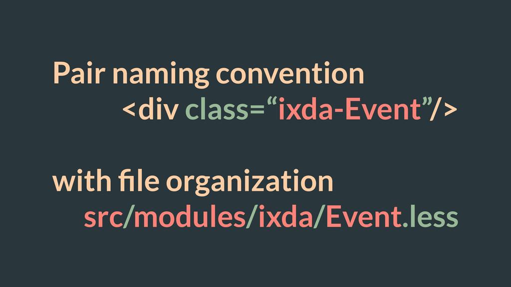 "Pair naming convention <div class=""ixda-Event""/..."
