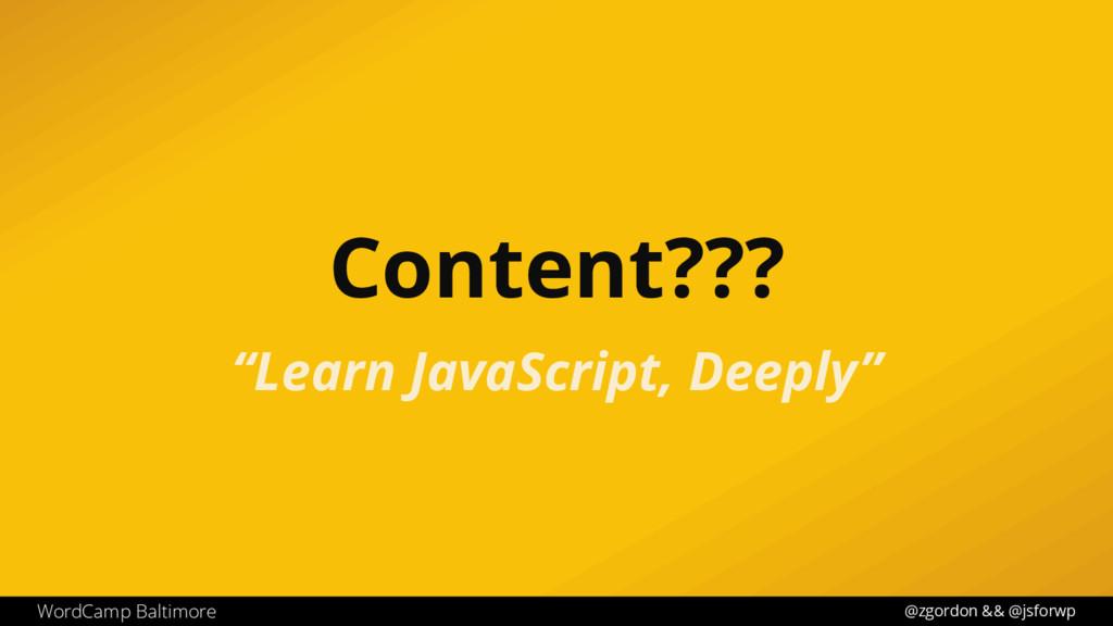 @zgordon && @jsforwp WordCamp Baltimore Content...