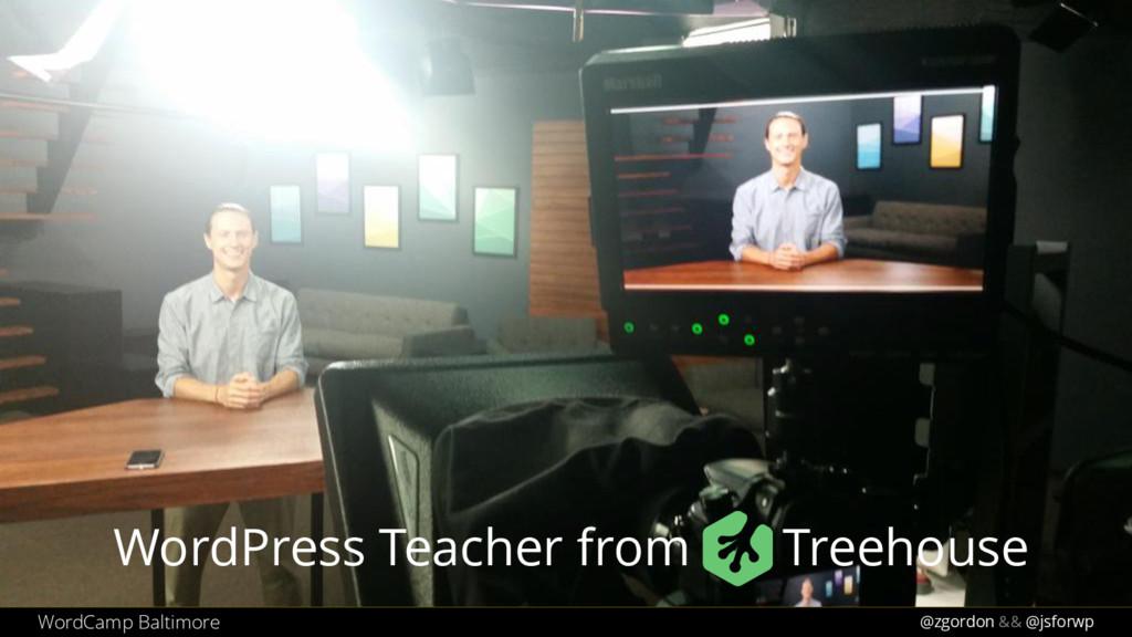 @zgordon && @jsforwp WordPress Teacher from Tre...