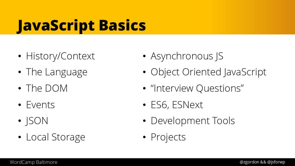 JavaScript Basics • History/Context • The Langu...