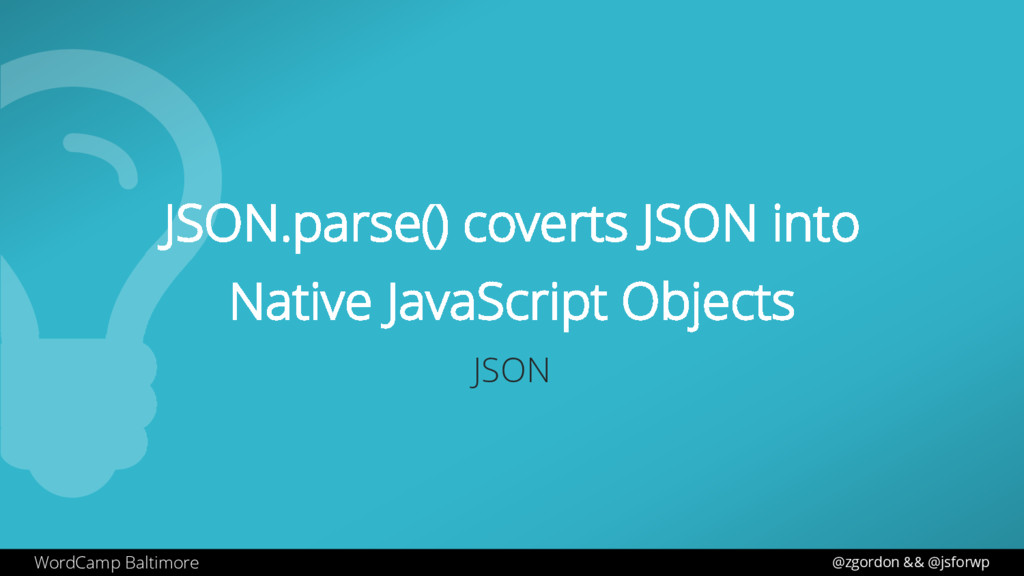 WordCamp Baltimore JSON.parse() coverts JSON in...
