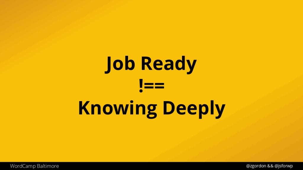 @zgordon && @jsforwp WordCamp Baltimore Job Rea...