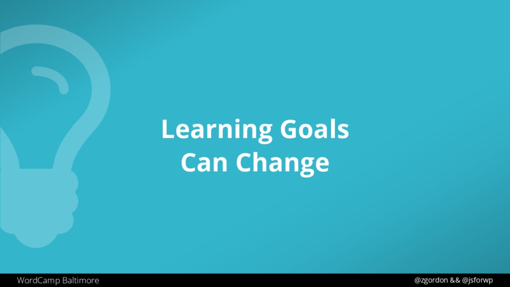 WordCamp Baltimore Learning Goals Can Change @z...