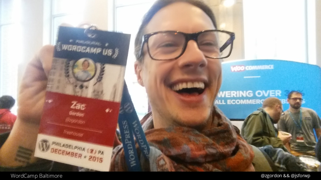 @zgordon && @jsforwp WordCamp Baltimore