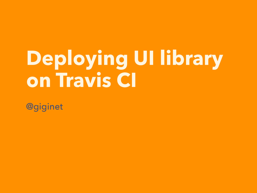 Deploying UI library on Travis CI @giginet