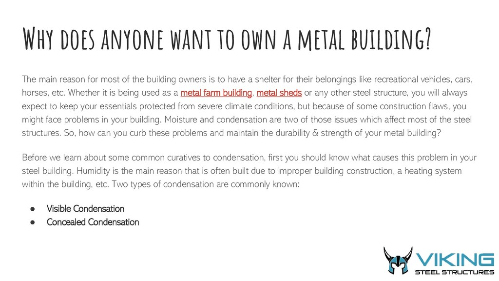 Why does anyone want to own a metal building? T...
