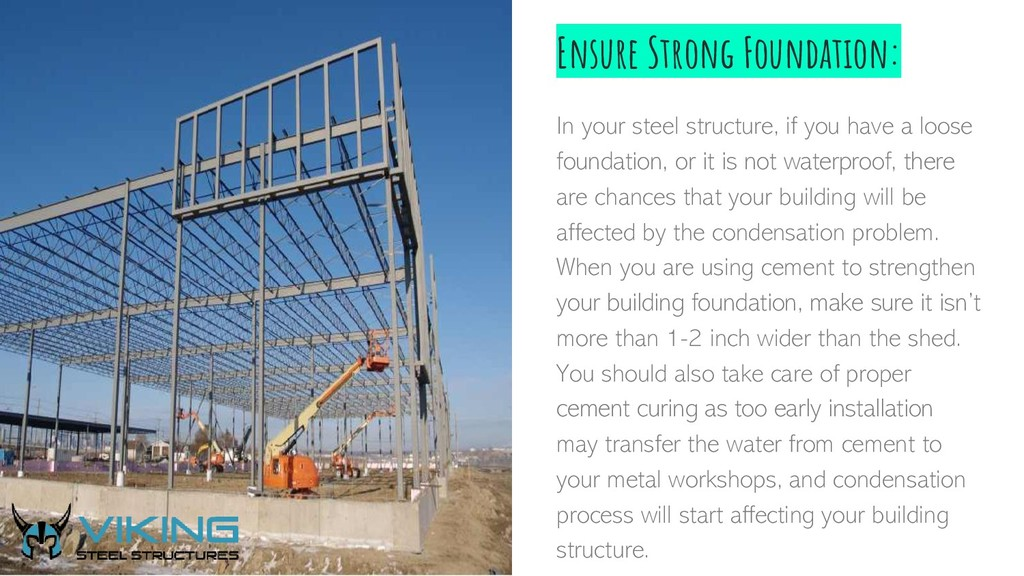 Ensure Strong Foundation: In your steel structu...