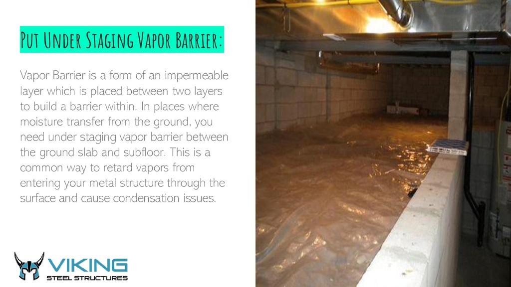 Put Under Staging Vapor Barrier: Vapor Barrier ...