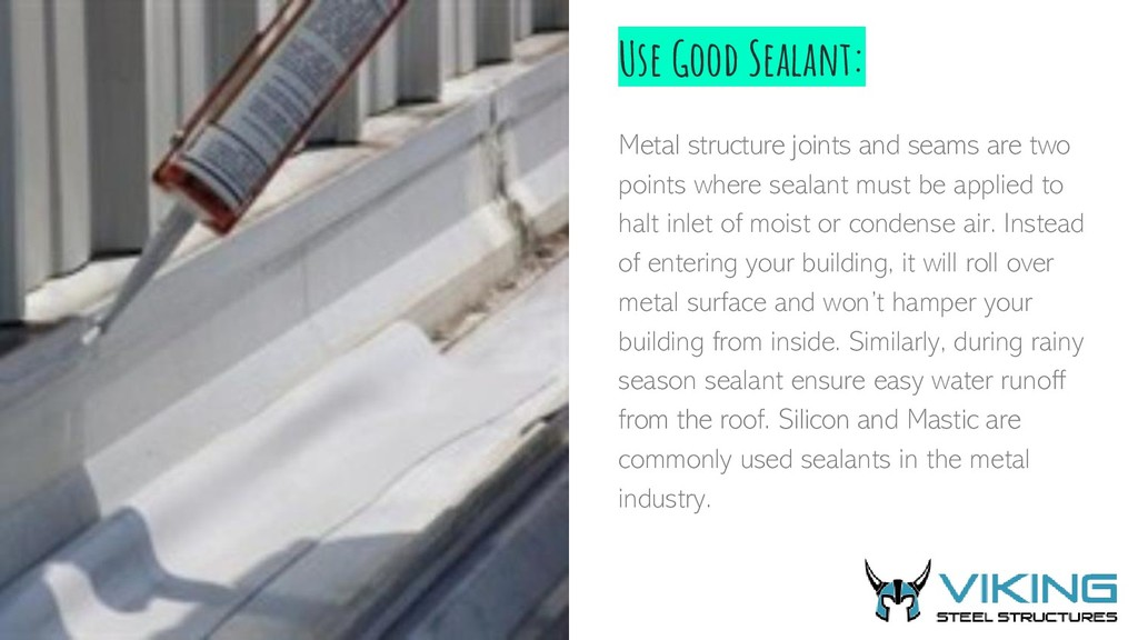Use Good Sealant: Metal structure joints and se...