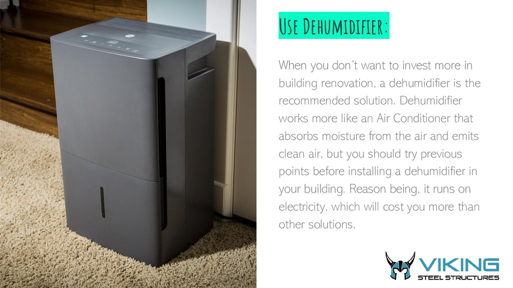 Use Dehumidifier: When you don't want to invest...