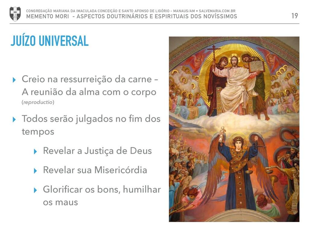 JUÍZO UNIVERSAL ▸ Creio na ressurreição da carn...