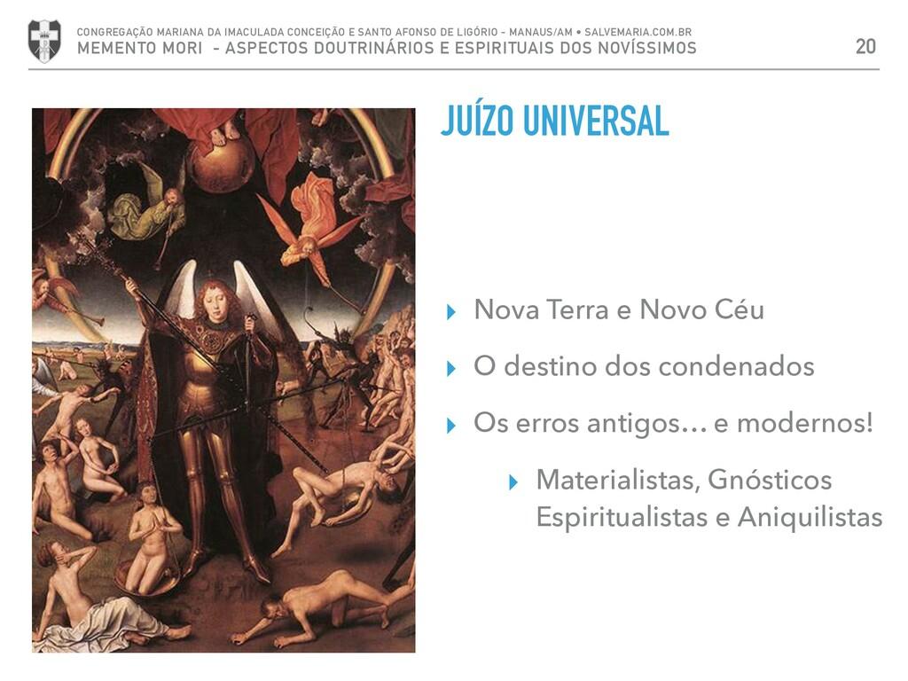 JUÍZO UNIVERSAL ▸ Nova Terra e Novo Céu ▸ O des...
