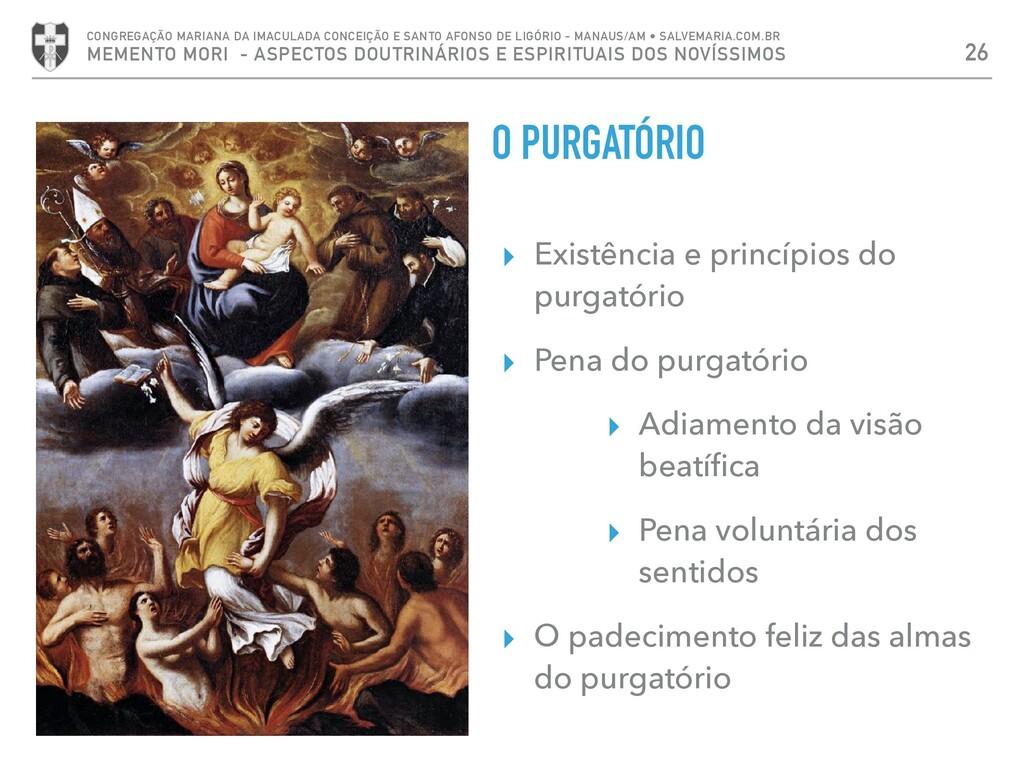 O PURGATÓRIO ▸ Existência e princípios do purga...