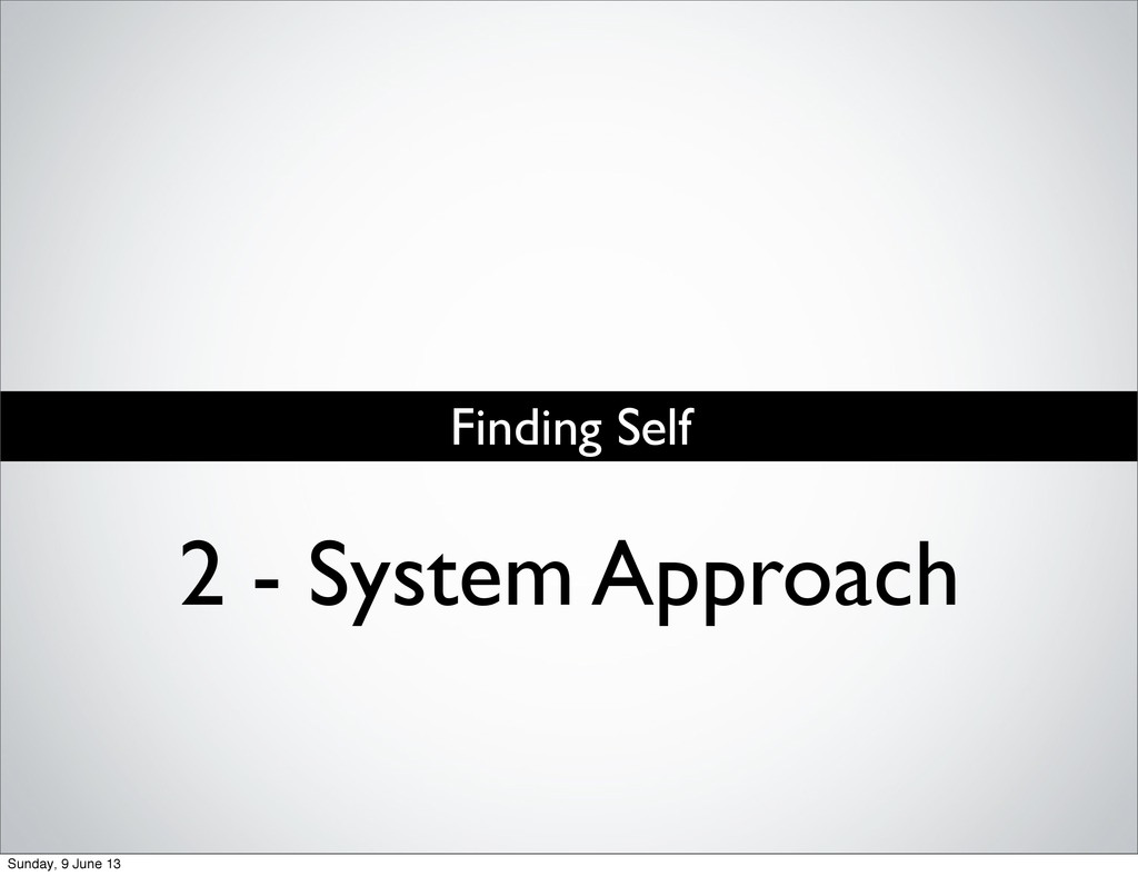 Finding Self 2 - System Approach Sunday, 9 June...
